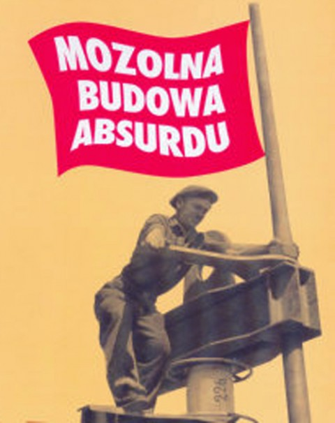 Plakat_Mozolna_Budowa_Absurdu